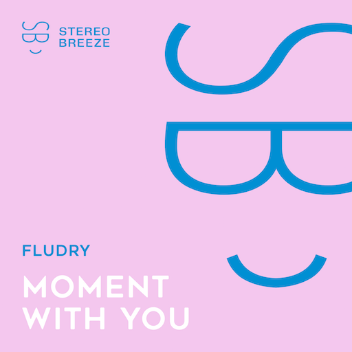 Fludry - Moment With You